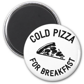 Cold Pizza for Breakfast 2 Inch Round Magnet