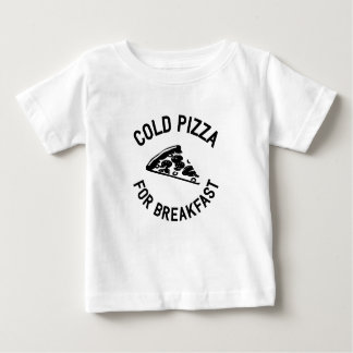 Cold Pizza for Breakfast Baby T-Shirt