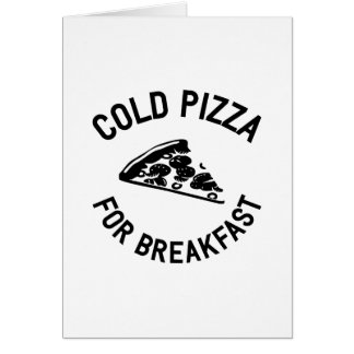 Cold Pizza for Breakfast Card