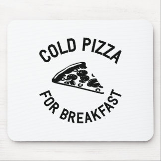 Cold Pizza for Breakfast Mouse Pad
