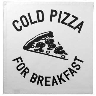 Cold Pizza for Breakfast Napkin