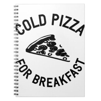 Cold Pizza for Breakfast Notebook