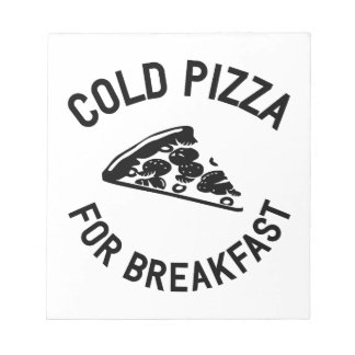 Cold Pizza for Breakfast Notepad
