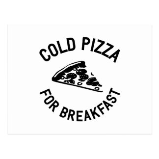 Cold Pizza for Breakfast Postcard