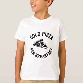 Cold Pizza for Breakfast T-Shirt
