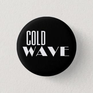 Cold Wave button