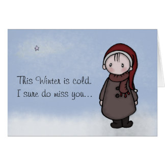 Cold Winter - I Miss You! Card