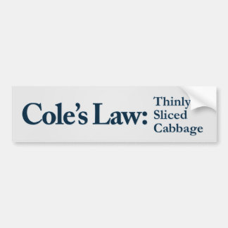 Cole's Law Thinly Sliced Cabbage Bumper Sticker