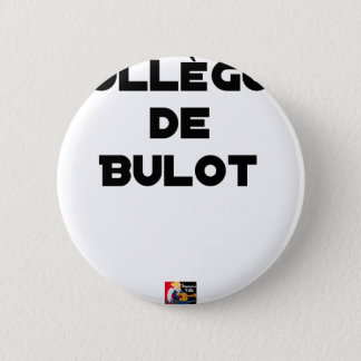 COLLEAGUE OF BULOT - Word games - François City 2 Inch Round Button