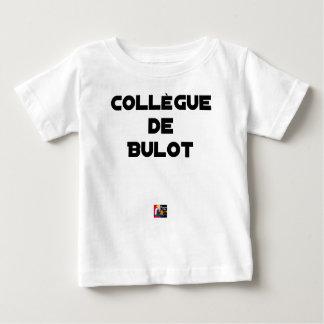 COLLEAGUE OF BULOT - Word games - François City Baby T-Shirt