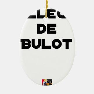 COLLEAGUE OF BULOT - Word games - François City Ceramic Ornament