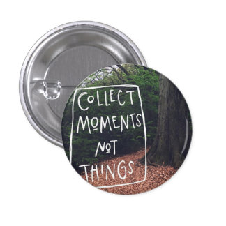 Collect Moments - Badge 1 Inch Round Button