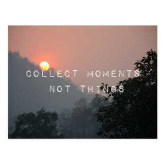 Collect Moments, not Things Postcard