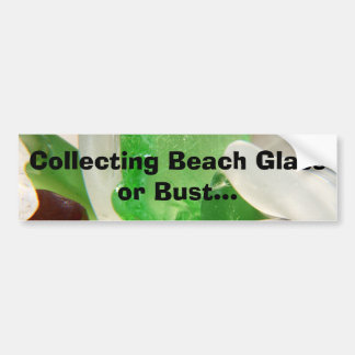 Collecting Beach Glass or Bust Bumper Sticker