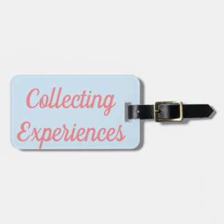 Collecting Experiences Luggage Tag