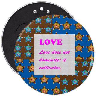 """COLLECTOR's ART Collosol 6"""" Button LOVE CULTIVATES"""