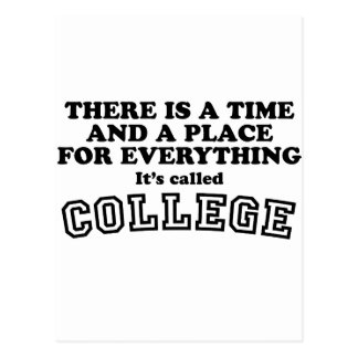 College - A time and a place for everything Postcard