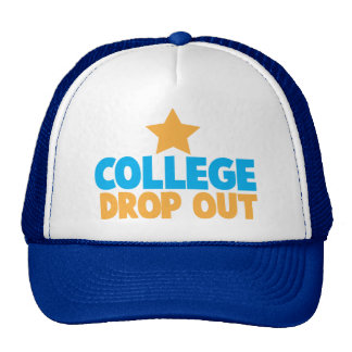 College Drop out Trucker Hat