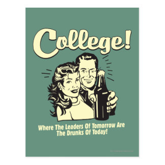 College: Leaders Tomorrow Drunk Today Postcard