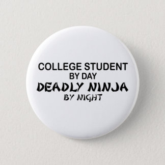 College Student Deadly Ninja by Night 2 Inch Round Button