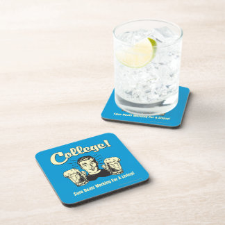 College: Sure Beats Working Living Drink Coaster