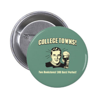 College Towns: 2 Bookstores 300 Bars 2 Inch Round Button
