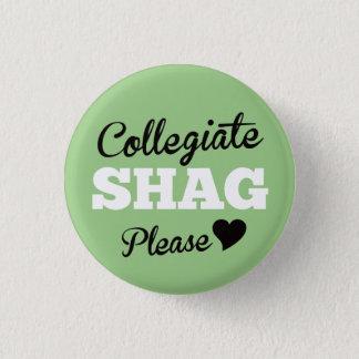 Collegiate Shag Please Emerald 1 Inch Round Button