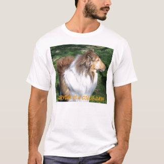COLLIE, Everyday Is A Collie-Day! T-Shirt
