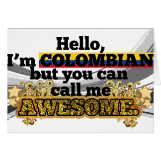 Colombian, but call me Awesome Card