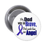 Colon Cancer ANGEL 1 Dad Pinback Buttons
