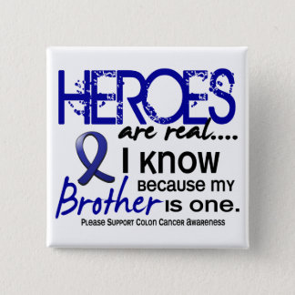 Colon Cancer Heroes Are Real 1 (Brother) 2 Inch Square Button