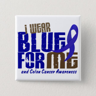 Colon Cancer I WEAR BLUE FOR ME 6.3 2 Inch Square Button