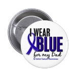 Colon Cancer I Wear Blue For My Dad 10 Button