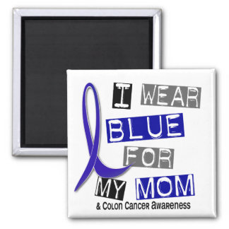 Colon Cancer I Wear Blue For My Mom 37 Magnet