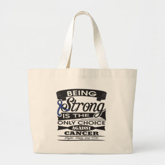 Colon Cancer Strong is The Only Choice Bags
