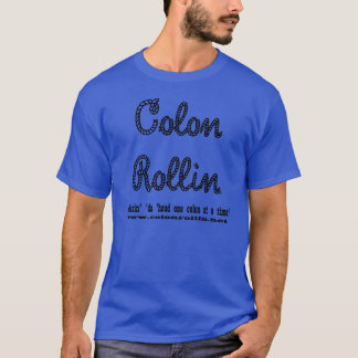 Colon Rollin' Cleansin' 'da 'hood T-shirt