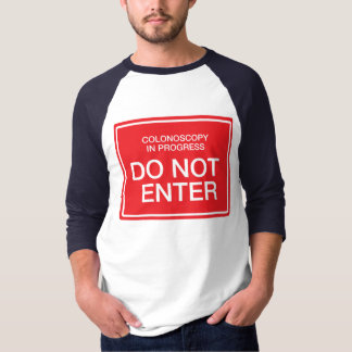 Colonoscopy in Progress: Do Not Enter T-Shirt