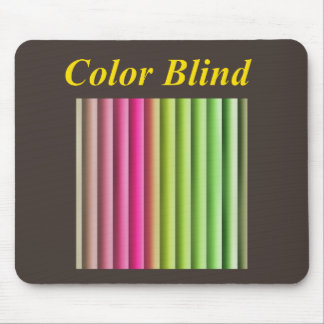 Color Blind one blind mouse Mouse Pad