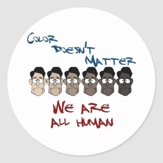 Color Doesn't Matter - We Are All Human Round Sticker