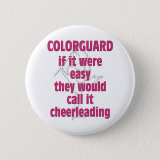 Color Guard: If It Were Easy... 2 Inch Round Button