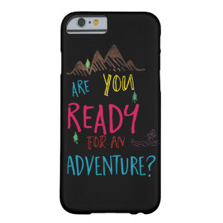 Colorful Are you Ready For An Adventure Design Barely There iPhone 6 Case