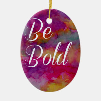 "Colorful ""Be Bold"" Motivational Design Ceramic Oval Ornament"