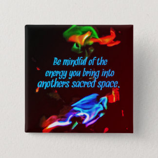 Colorful Flames Of Energy in Sacred Spaces Quote 2 Inch Square Button