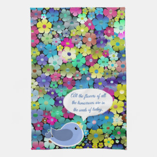 Colorful Floral Spring and Summer Flowers & saying Kitchen Towel