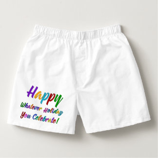 Colorful Happy Whatever Holiday You Celebrate! Boxers