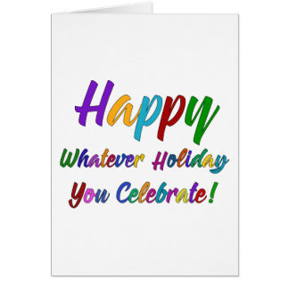 Colorful Happy Whatever Holiday You Celebrate! Card