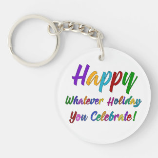 Colorful Happy Whatever Holiday You Celebrate! Keychain