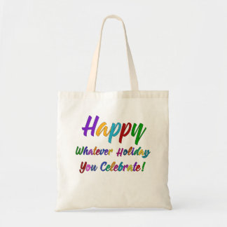 Colorful Happy Whatever Holiday You Celebrate! Tote Bag