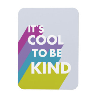Colorful It's cool to be kind cute and modern Magnet