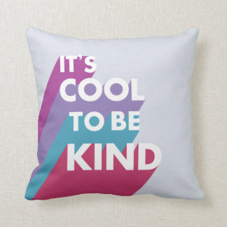 Colorful It's cool to be kind Throw Pillow